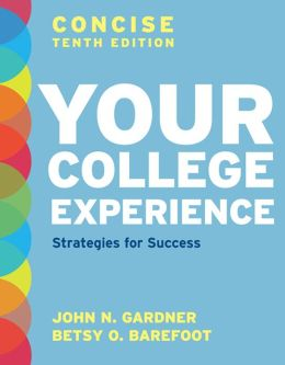 Loose-leaf Version of Your College Experience, Concise Edition: Strategies for Success