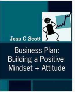 Business Plan: Building a Positive Mindset + Attitude (indie author guide, positive thinking)