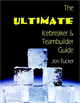 The Ultimate Icebreaker and Teambuilder Guide