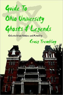 Guide To Ohio University Ghosts & Legends
