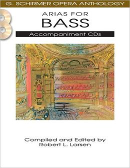 Arias for Bass: G. Schirmer Opera Anthology Accompaniment CDs (2)