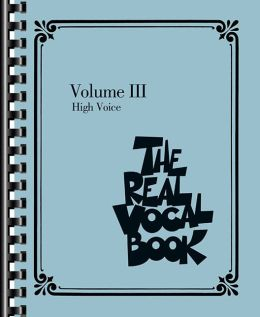The Real Vocal Book - Volume III: High Voice