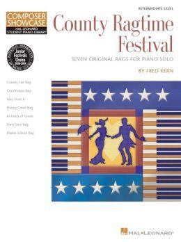 County Ragtime Festival - Composer Showcase- Seven Original Rags For Intermediate Level