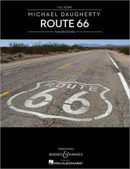 Michael Daugherty - Route 66: Orchestra