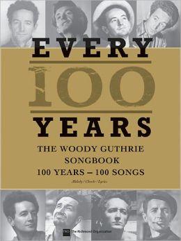 Woody Guthrie - Every 100 Years: 100 Years - 100 Songs