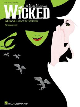 Wicked (Songbook): A New Musical - Vocal Selections (Vocal Line with Piano Accompaniment)