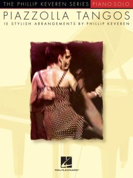 Piazzolla Tangos (Songbook): The Phillip Keveren Series