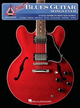 The Best Blues Guitar Songs Ever (Songbook)
