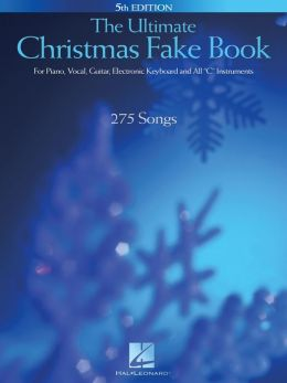 The Ultimate Christman Fake Book (Songbook): for Piano, Vocal, Guitar, Electronic Keyboard & All