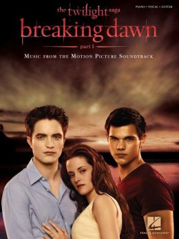 Twilight - Breaking Dawn, Part 1 (Songbook): Music from the Motion Picture Soundtrack