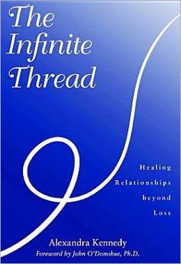Infinite Thread: Healing Relationships beyond Loss