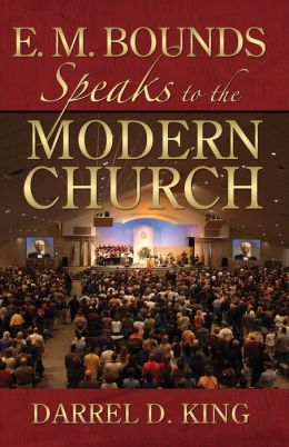 E.M. Bounds Speaks To The Modern Church (Easyread Large Edition)