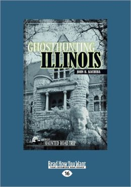 Ghosthunting Illinois (Large Print 16pt)