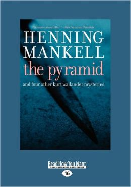 The Pyramid: And Four Other Kurt Wallander Mysteries