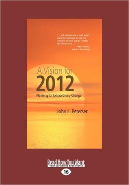 A Vision For 2012 (Large Print 16pt)