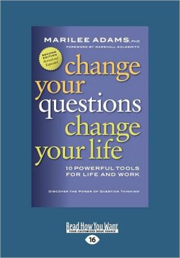Change Your Questions, Change Your Life (Large Print 16pt)