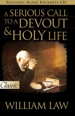 A Serious Call To A Devout & Holy Life
