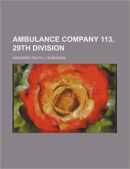 Ambulance Company 113, 29th Division