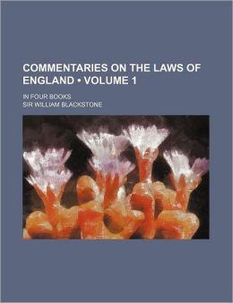 Commentaries on the Laws of England (Volume 1); In Four Books
