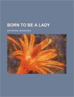 Born To Be A Lady