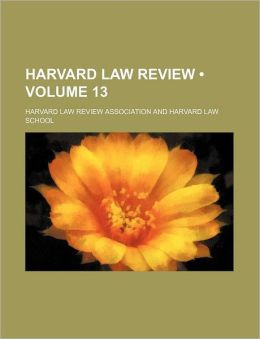 Harvard Law Review (Volume 13)