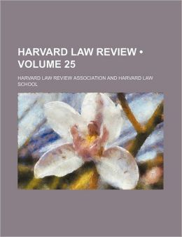 Harvard Law Review (Volume 25)