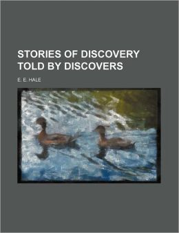 Stories Of Discovery Told By Discovers