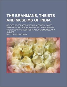 The Brahmans, Theists And Muslims Of India