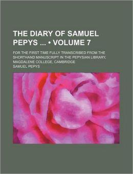 The Diary Of Samuel Pepys ... (V. 7)