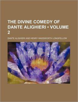 The Divine Comedy of Dante Alighieri (Volume 2)