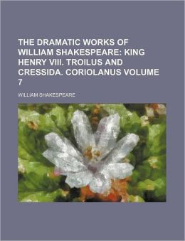 The Dramatic Works Of William Shakespeare (V. 7)