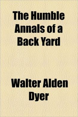 The Humble Annals Of A Back Yard