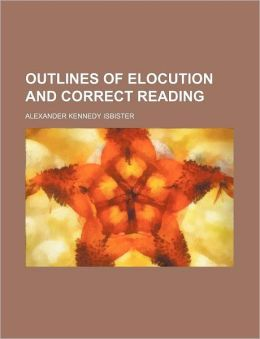 Outlines of Elocution and Correct Reading