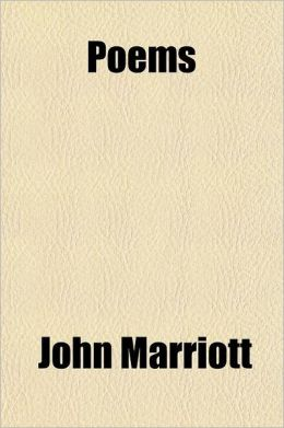 Poems; Selected from the Manuscripts of the Late John Marriott