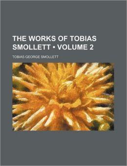 The Works Of Tobias Smollett (Volume 2)