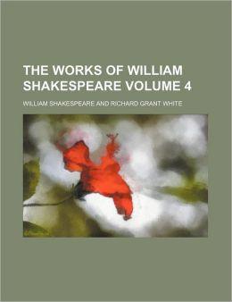 The Works Of William Shakespeare (Volume 4)