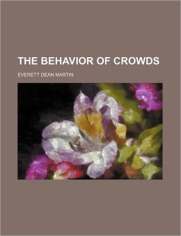 The Behavior Of Crowds