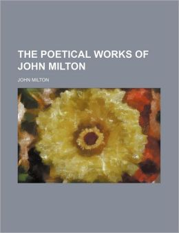 The Poetical Works Of John Milton (1900)