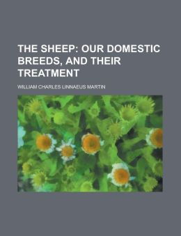 The Sheep; Our Domestic Breeds, and Their Treatment