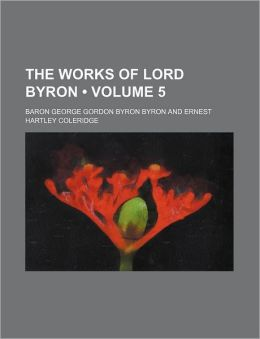 The Works Of Lord Byron (Volume 5)