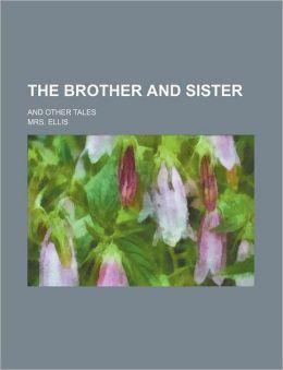 The Brother and Sister; And Other Tales