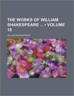 The Works of William Shakespeare (Volume 18)