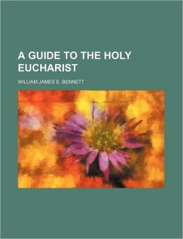 A Guide to the Holy Eucharist