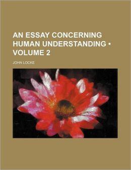 An Essay Concerning Human Understanding (Volume 2)