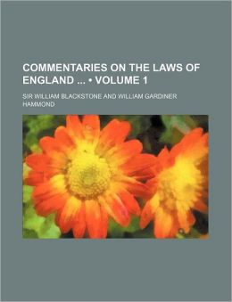 Commentaries On The Laws Of England (Volume 1)