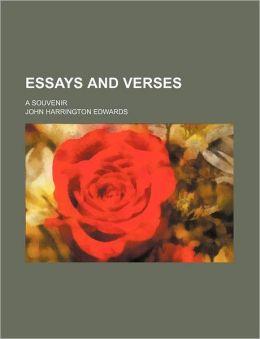 Essays And Verses; A Souvenir