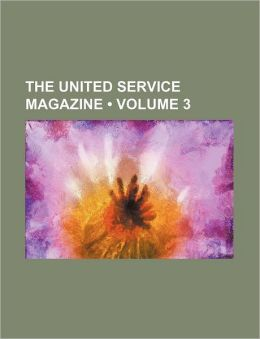 The United Service Magazine (Volume 3)
