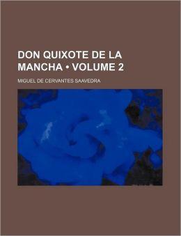 Don Quixote de La Mancha (V. 2)