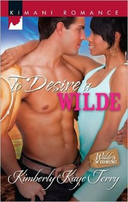 To Desire a Wilde (Wilde in Wyoming Series)