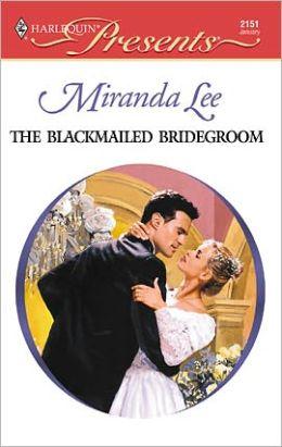 The Blackmailed Bridegroom
